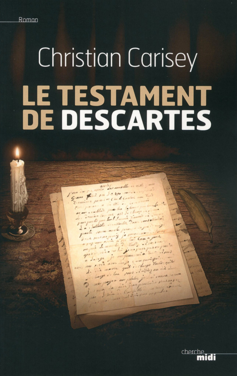 Le Testament de Descartes - Christian CARISEY