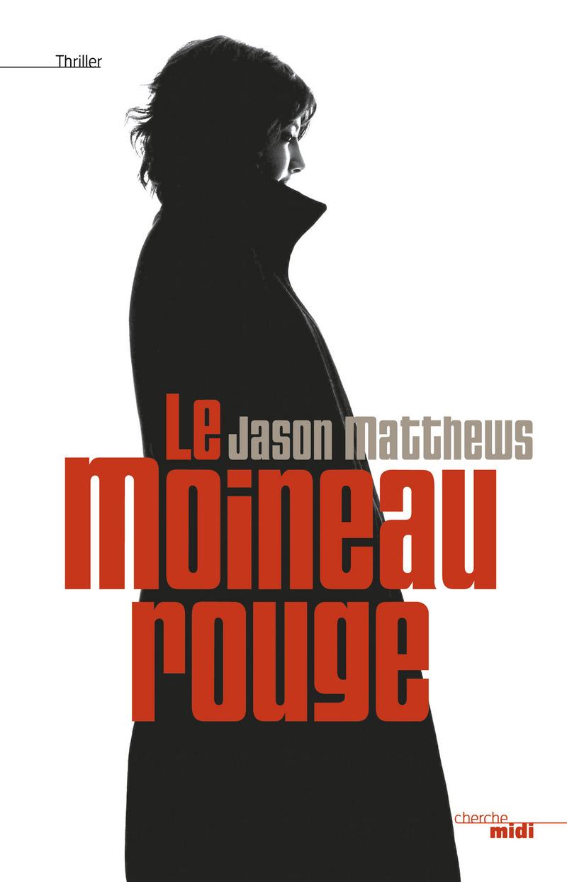 Le Moineau rouge - Jason MATTHEWS