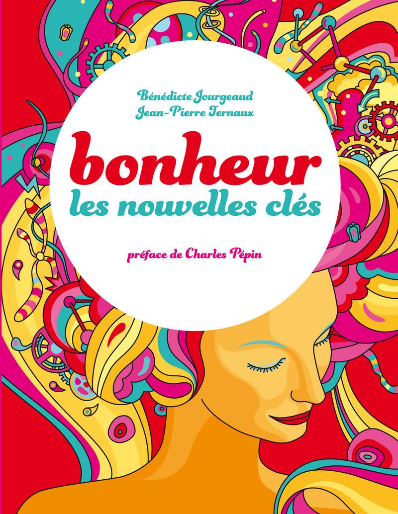 Bonheur - Bénédicte JOURGEAUD<br />Jean-Pierre TERNAUX