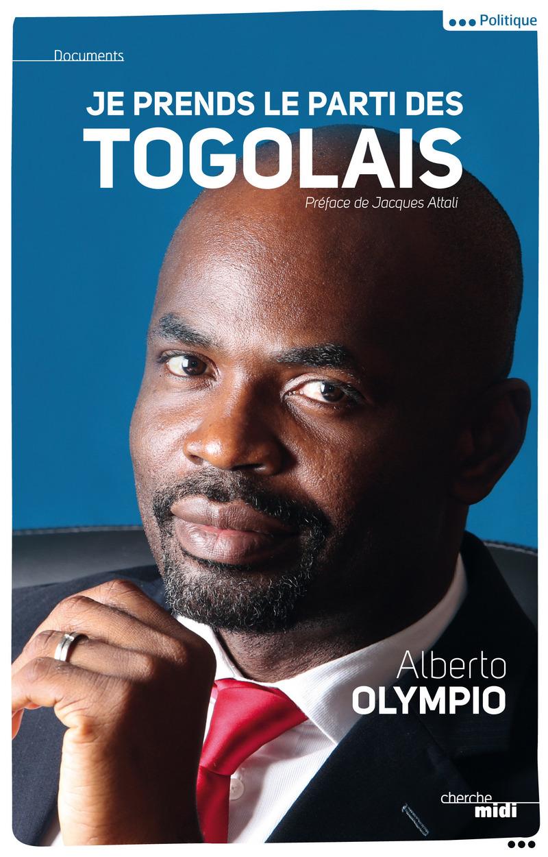 Je prends le parti des Togolais - Alberto OLYMPIO