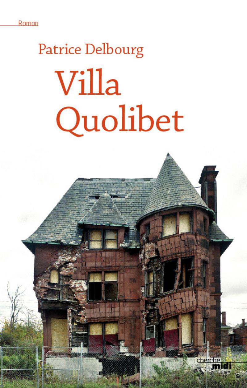 Villa Quolibet - Patrice DELBOURG