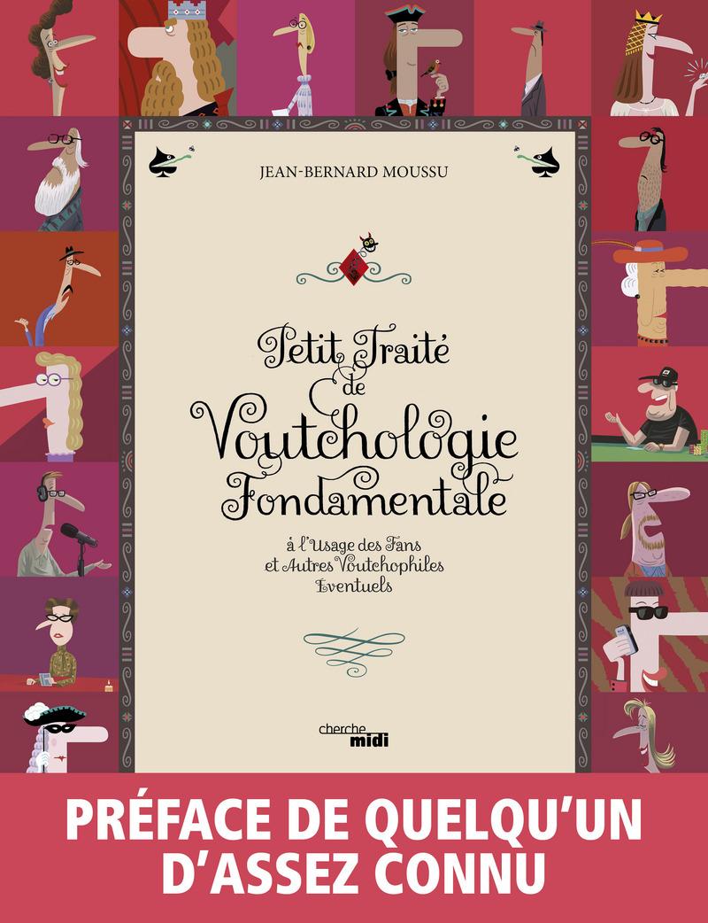 Petit traité de Voutchologie fondamentale - Jean-Bernard Moussu<br />VOUTCH