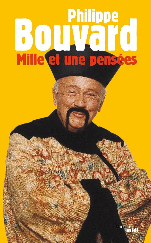 Mille et une pensées (nouvelle édition) - Philippe BOUVARD