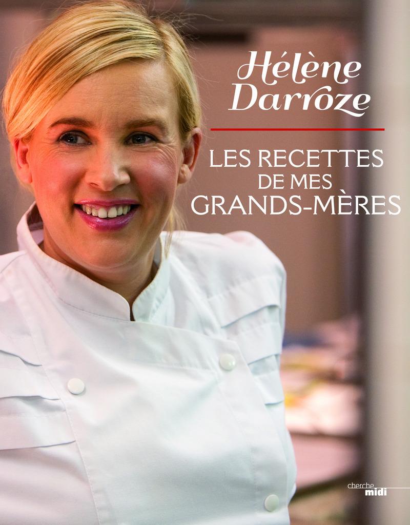 Les recettes de mes grands-mères - Hélène DARROZE