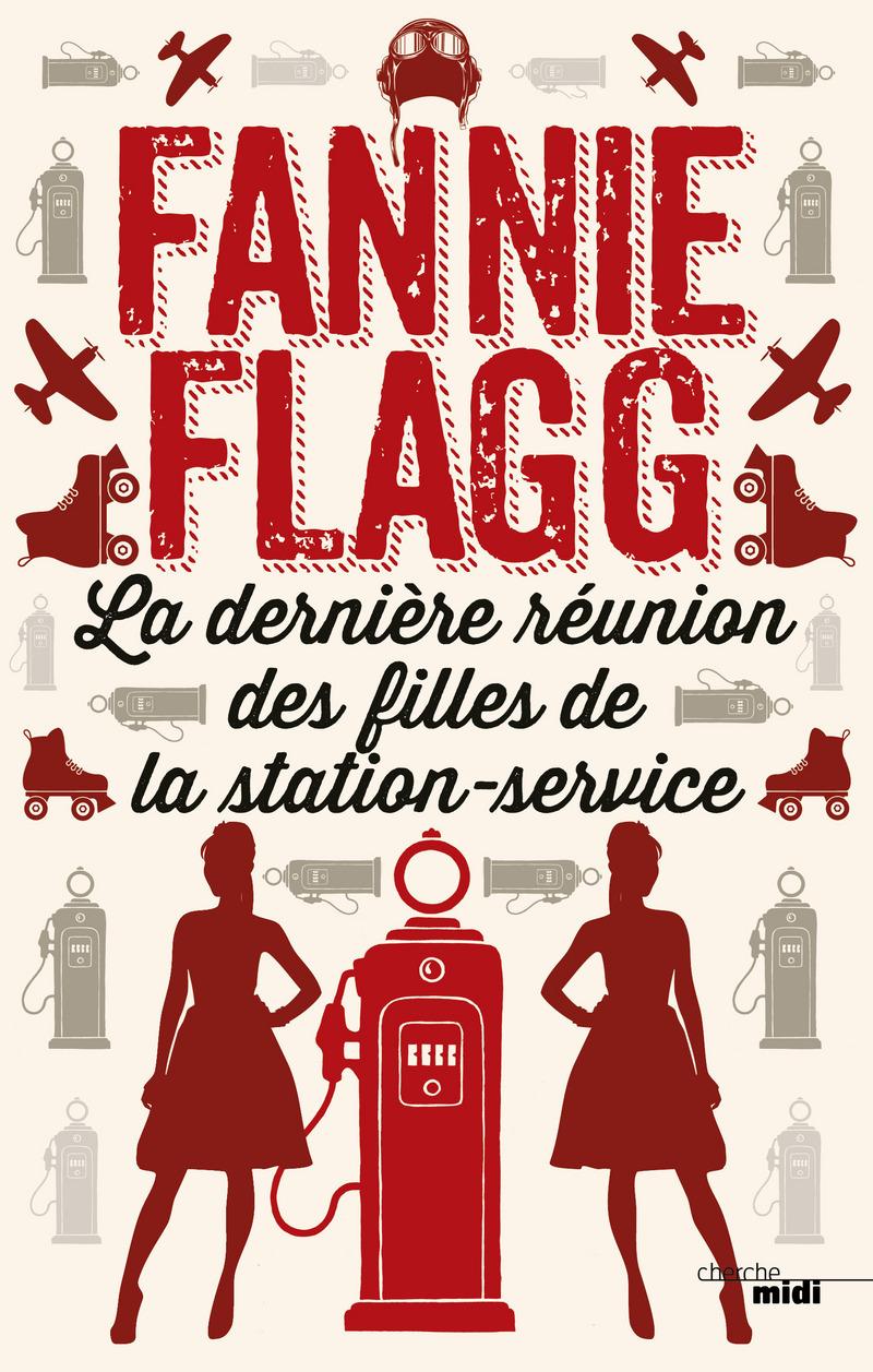 La dernière réunion des filles de la station service - Fannie FLAGG