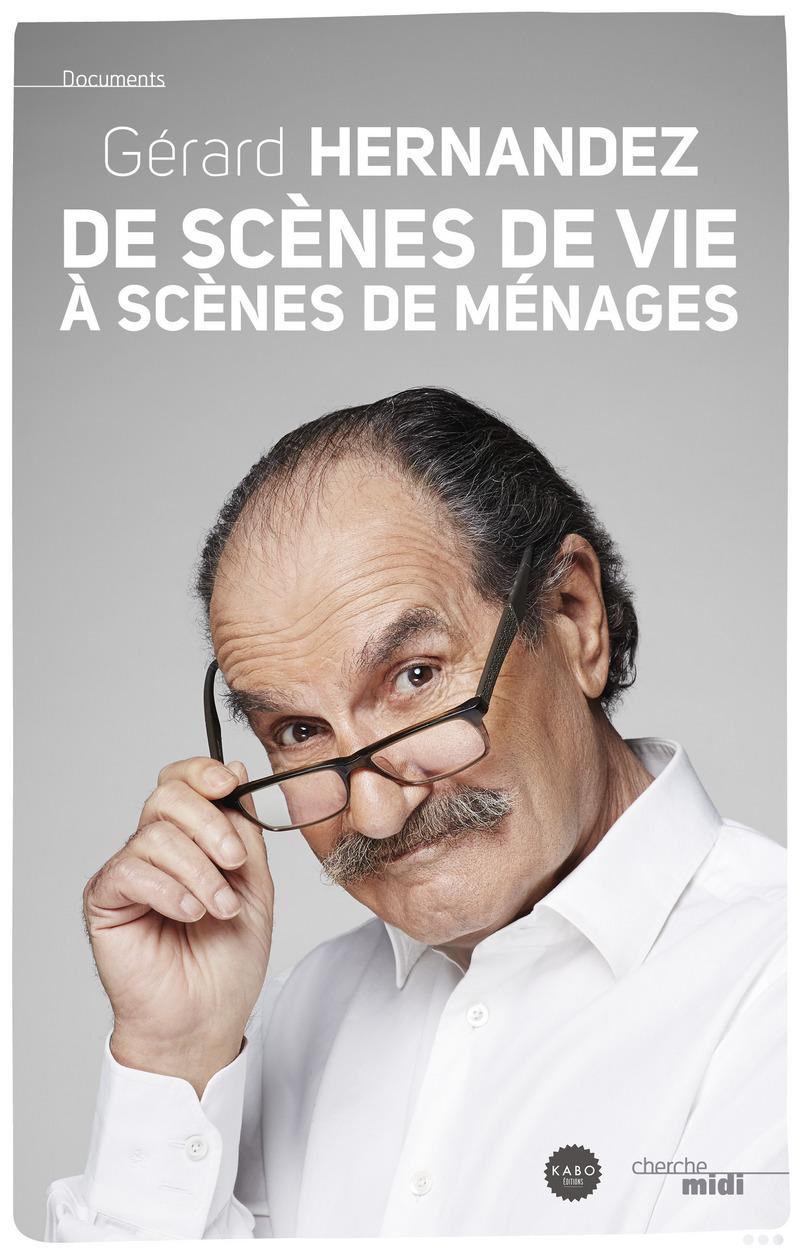 De scènes de vie à scènes de ménages - Gérard HERNANDEZ