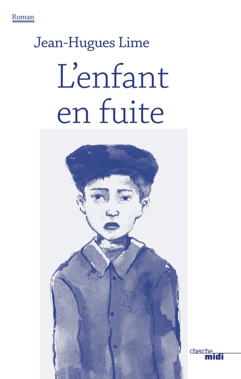 L'enfant en fuite - Jean-Hugues LIME