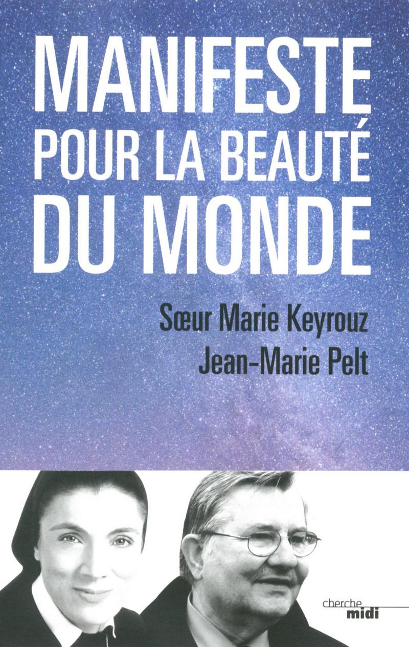 Manifeste pour la beauté du monde - Soeur Marie KEYROUZ<br />Jean-Marie PELT