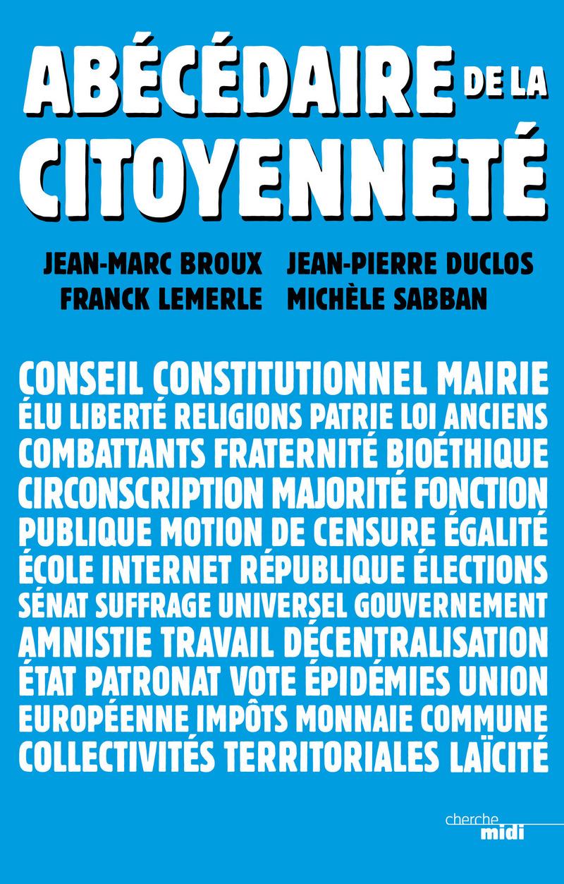Abécédaire de la citoyenneté - Jean-Marc BROUX<br />Jean-Pierre DUCLOS<br />Franck LEMERLE<br />Michèle SABBAN