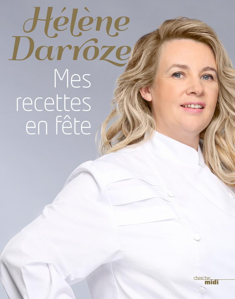 Mes recettes en fête - Hélène DARROZE