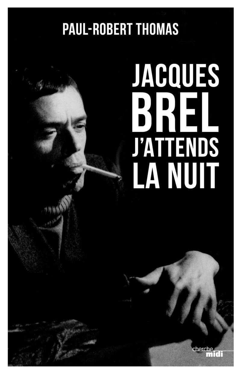 Jacques brel j 39 attends la nuit paul robert thomas for Exterieur nuit jacques bral