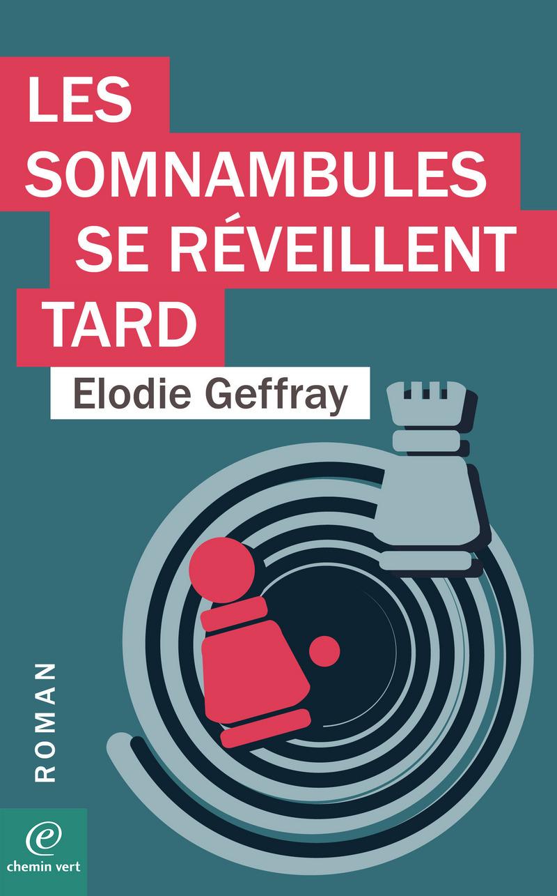 Elodie GEFFRAY-LES SOMNAMBULES SE RÉVEILLENT TARD