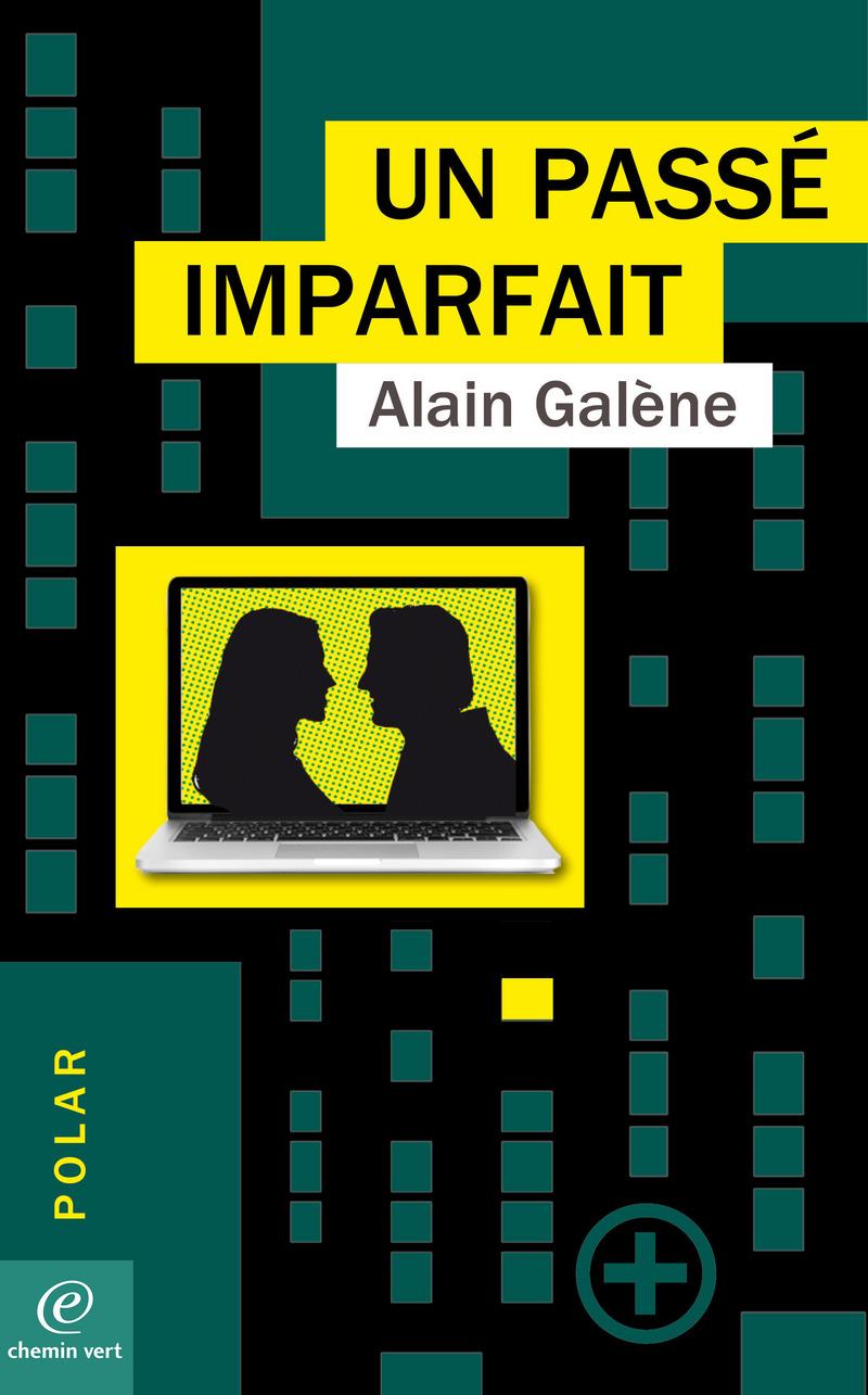 Alain GALÈNE-UN PASSÉ IMPARFAIT