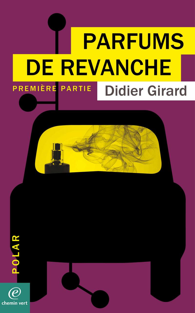 Didier GIRARD-PARFUMS DE REVANCHE