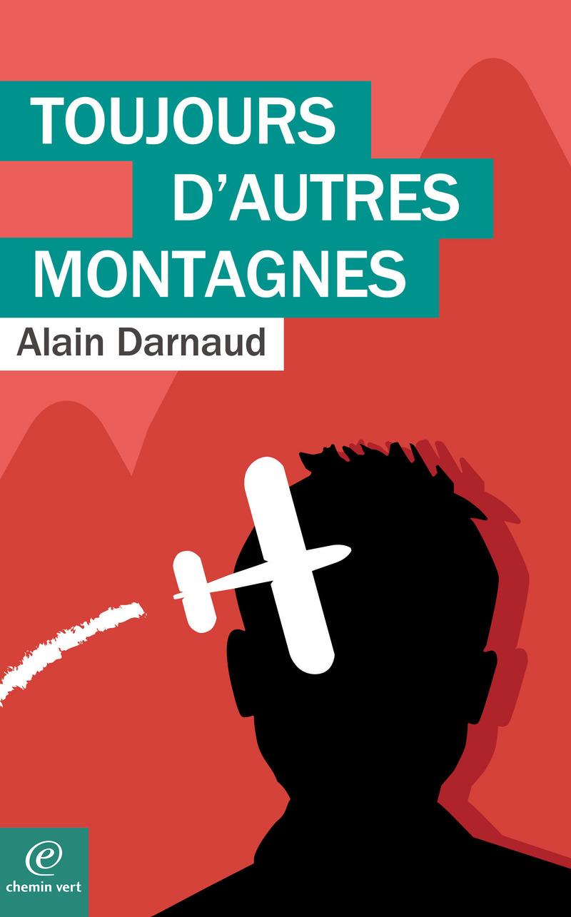 Alain DARNAUD-TOUJOURS D'AUTRES MONTAGNES