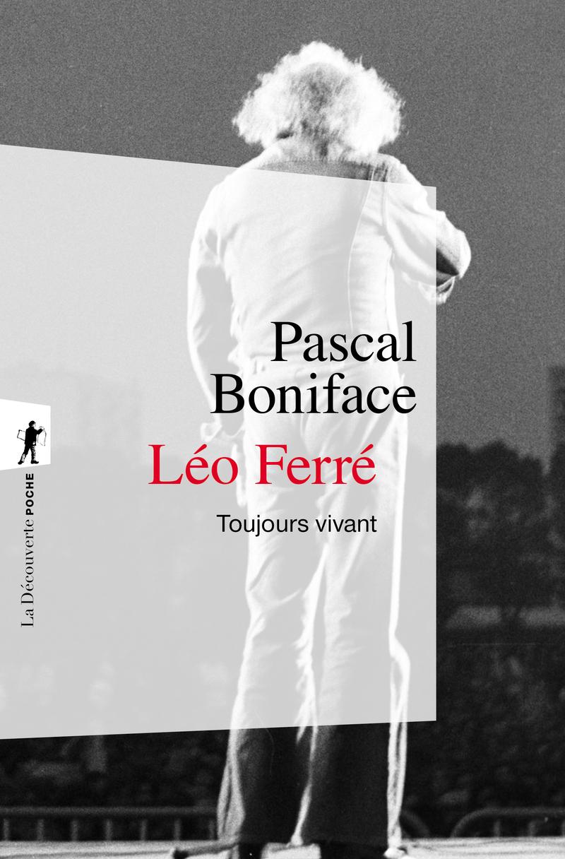 Léo Ferré, toujours vivant - Pascal BONIFACE