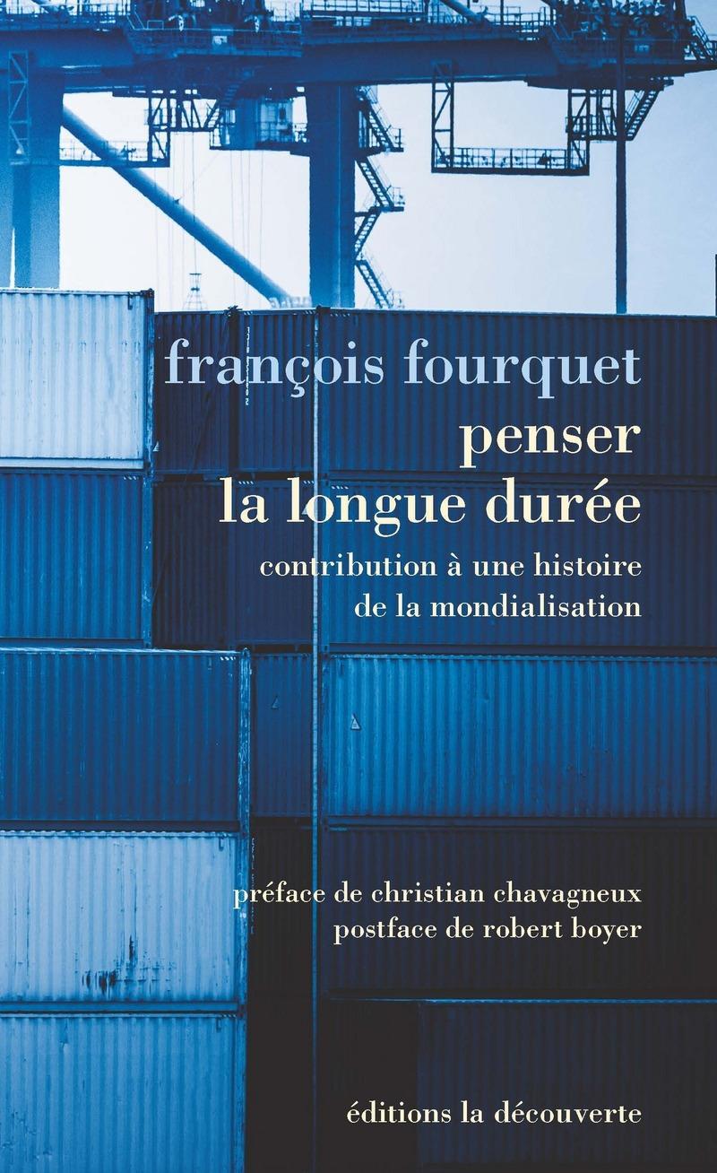 Penser la longue durée - François FOURQUET