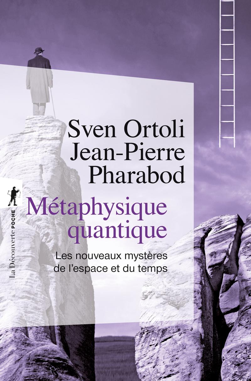 Métaphysique quantique - Sven ORTOLI, Jean-Pierre PHARABOD