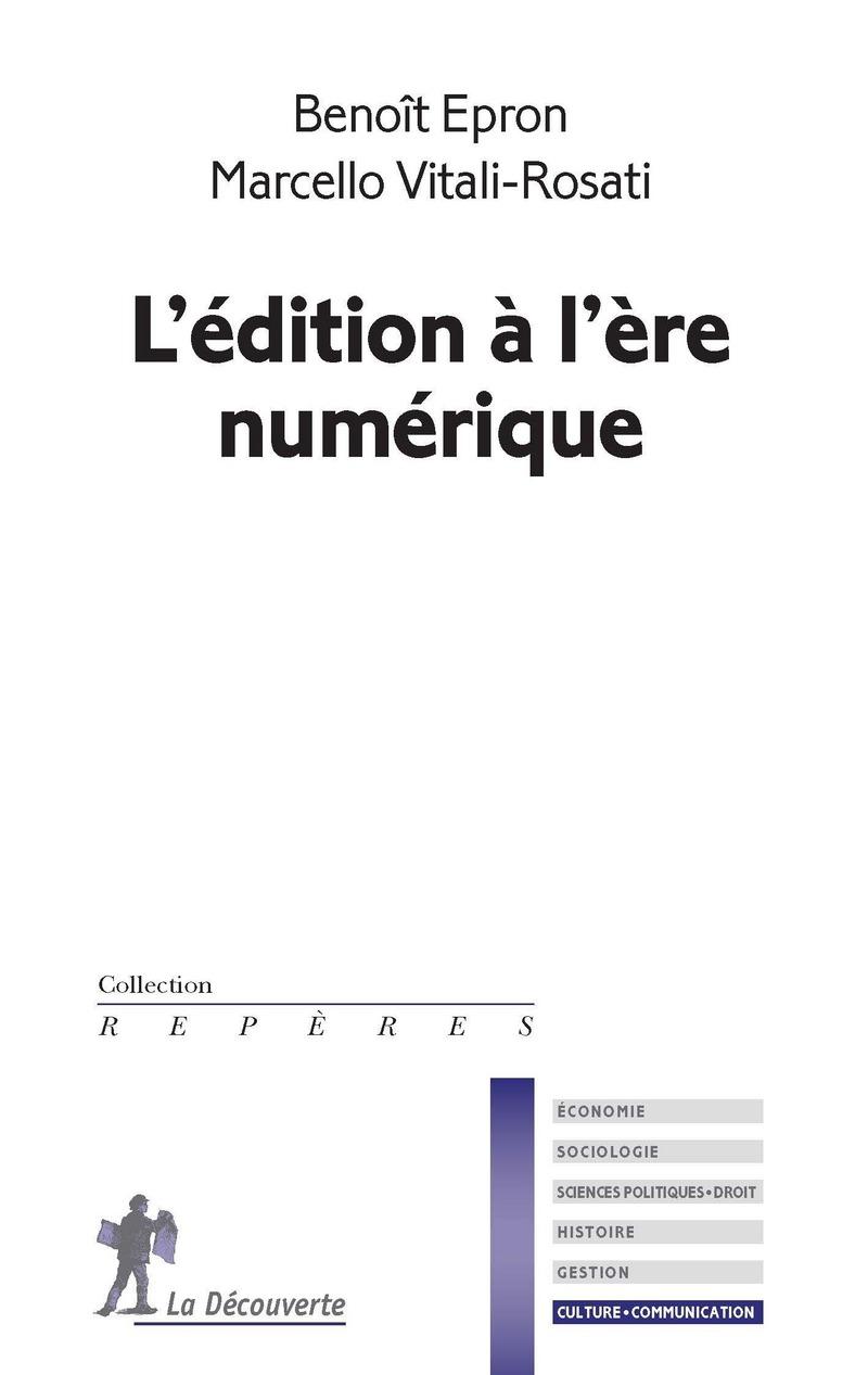 L'édition à l'ère numérique - Benoît EPRON, Marcello VITALI-ROSATI
