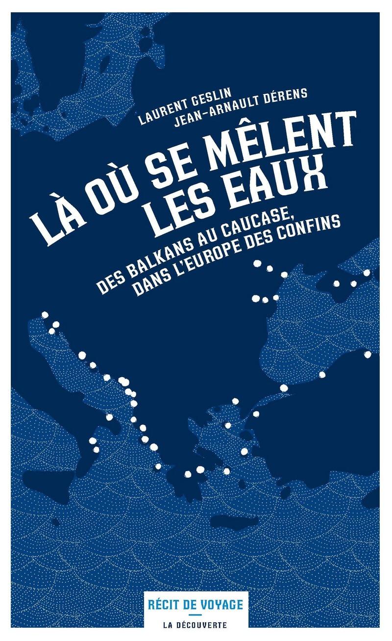 Là où se mêlent les eaux - Jean-Arnault DÉRENS, Laurent GESLIN