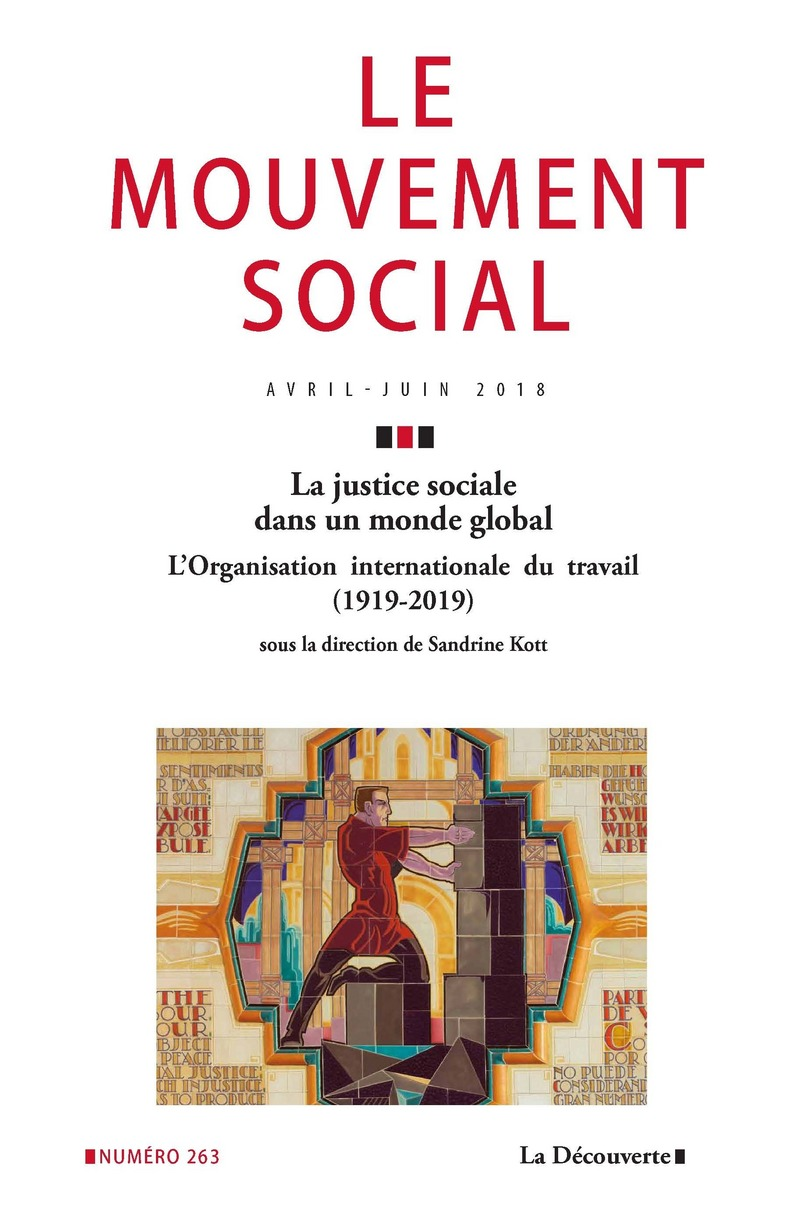 La justice sociale dans un monde global. L\'Organisation internationale du travail (1919-2019)