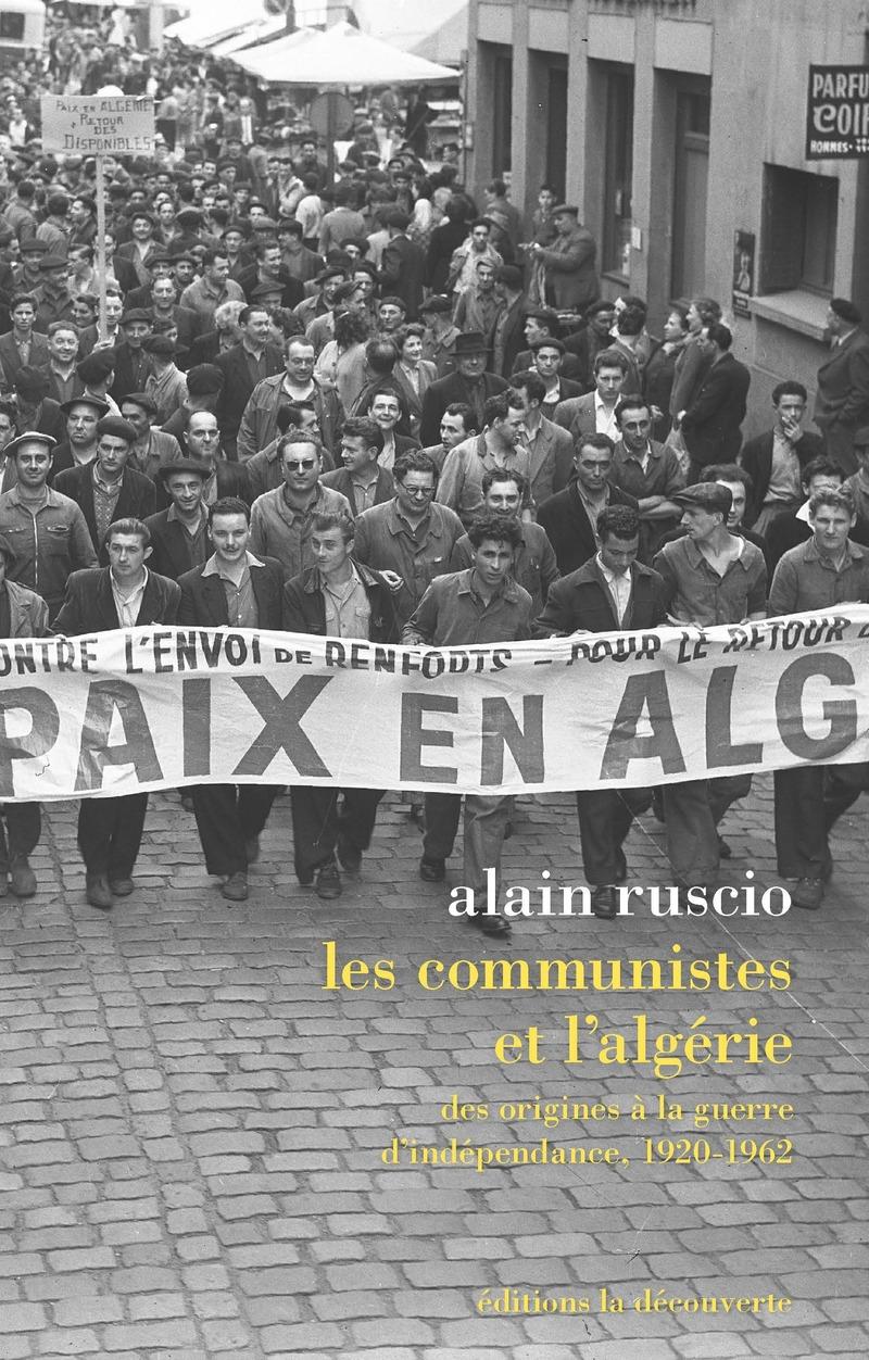 Les communistes et l'Algérie - Alain RUSCIO