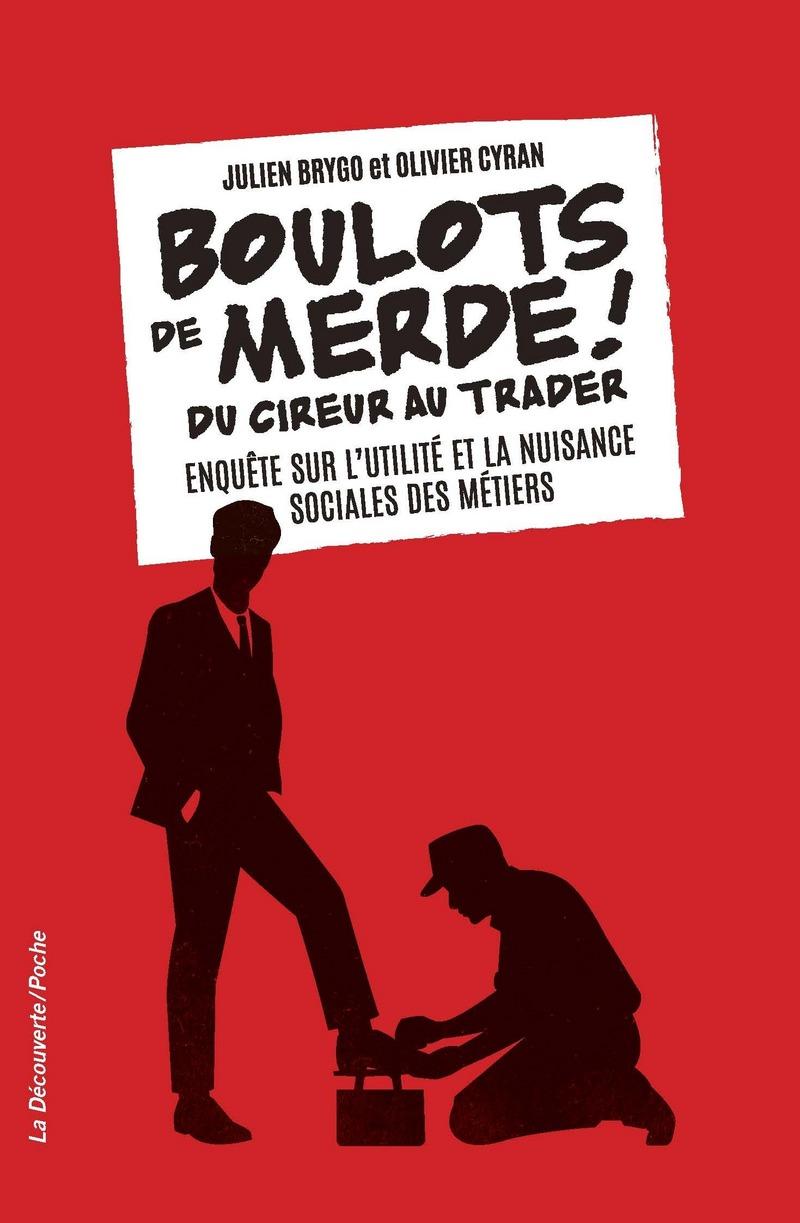 Boulots de merde ! - Julien BRYGO, Olivier CYRAN