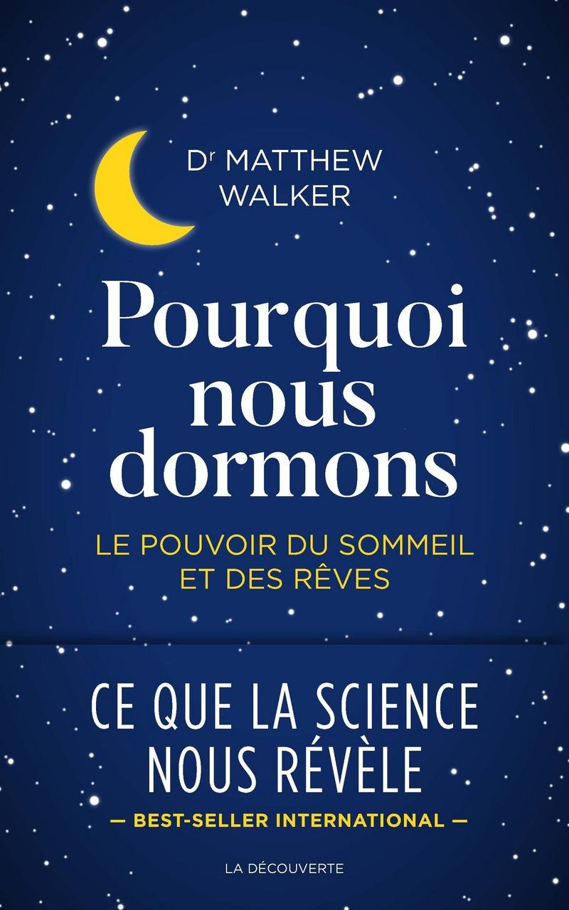 Pourquoi nous dormons - Matthew WALKER