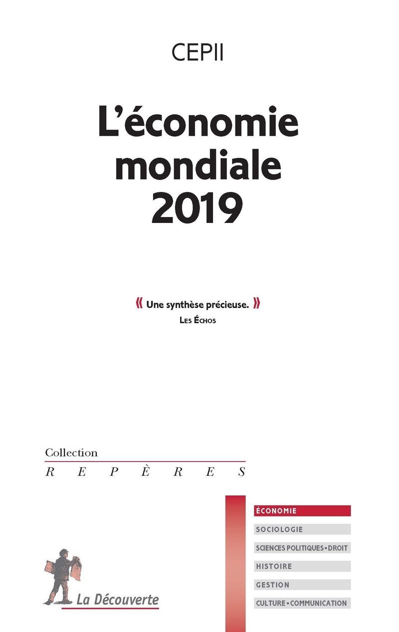 L'économie mondiale 2019 -  CEPII (CENTRE D'ÉTUDES PROSPECTIVES ET D'INFORMATIONS INTERNATIONALES)