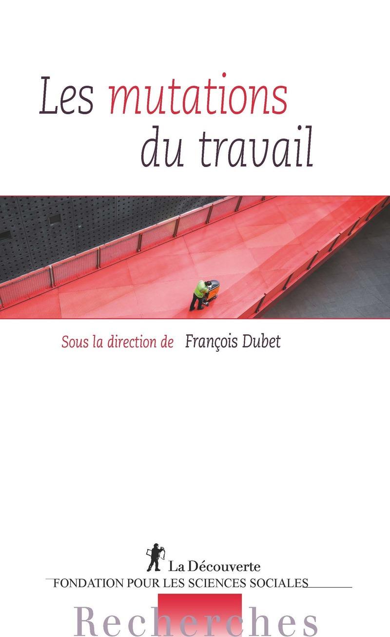 Les mutations du travail - François DUBET
