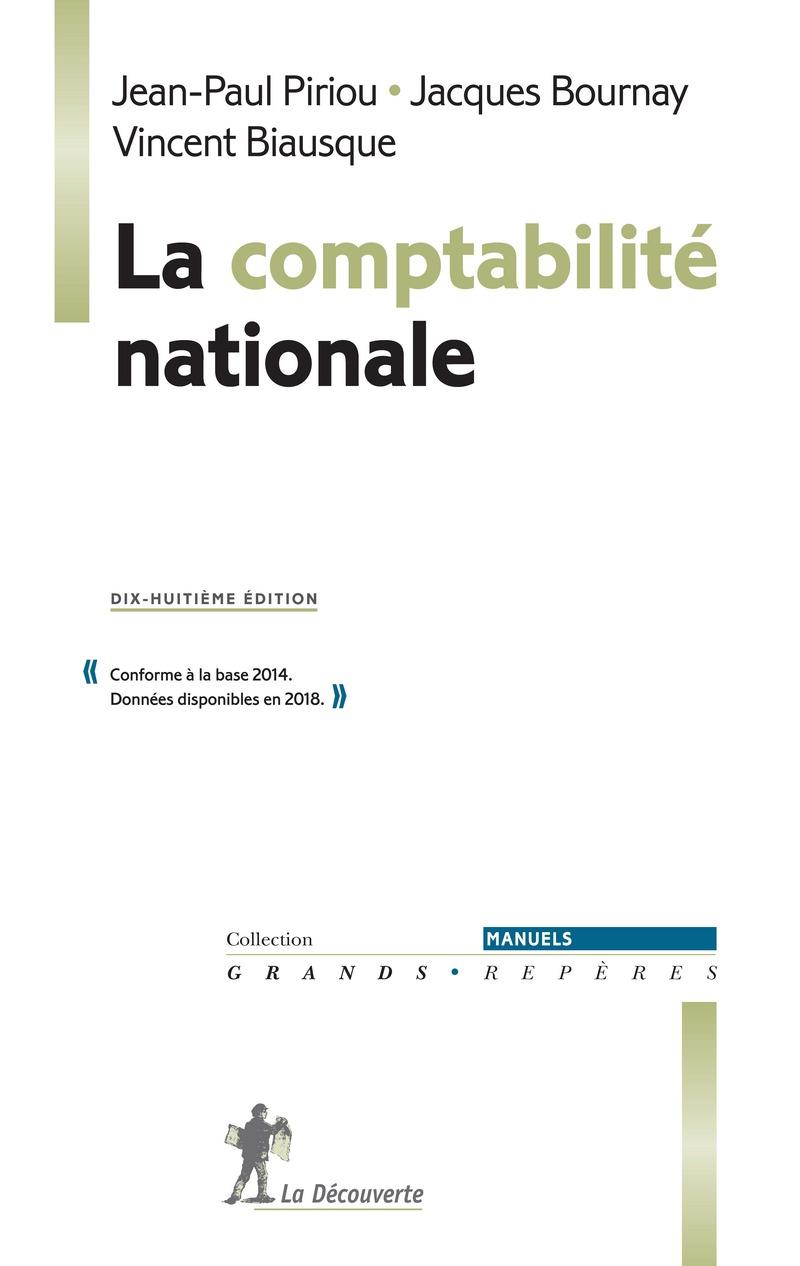 La comptabilité nationale - Vincent BIAUSQUE, Jacques BOURNAY, Jean-Paul PIRIOU