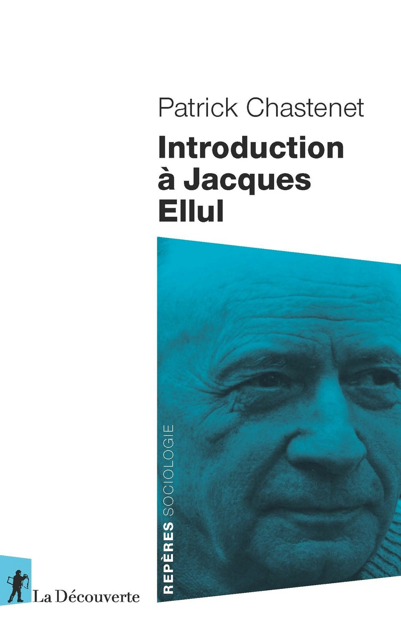 Introduction à Jacques Ellul - Patrick CHASTENET