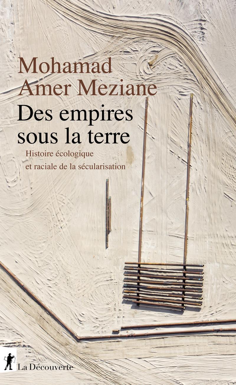 Des empires sous la terre - Mohamad AMER MEZIANE