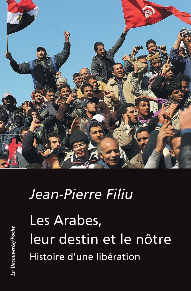 Les Arabes, leur destin et le nôtre - Jean-Pierre FILIU