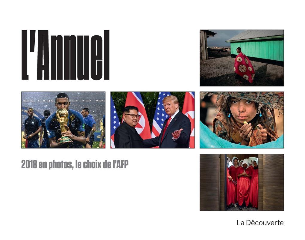L'annuel 2018 de l'AFP -  AFP (AGENCE FRANCE PRESSE)