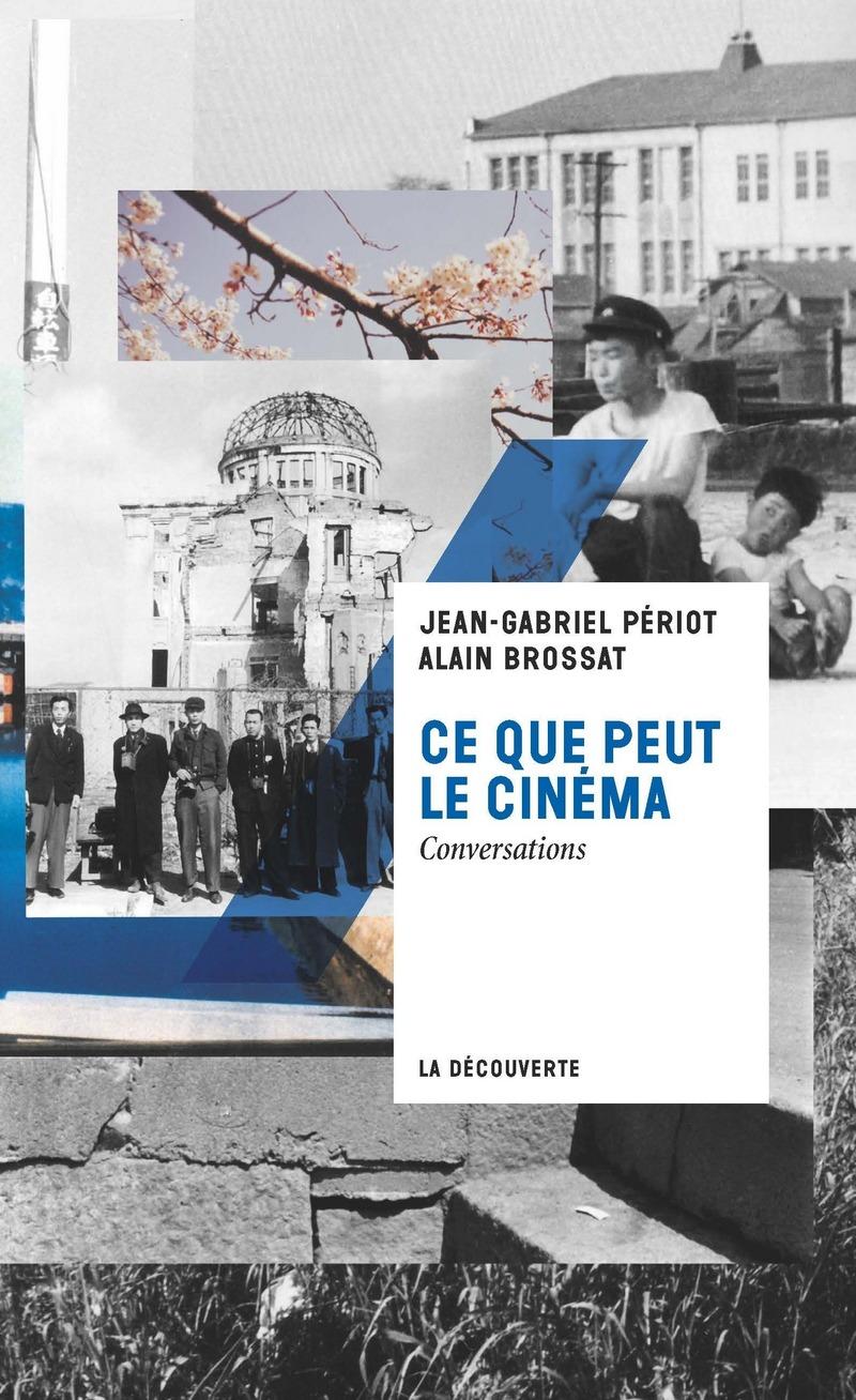 Ce que peut le cinéma - Alain BROSSAT, Jean-Gabriel PÉRIOT