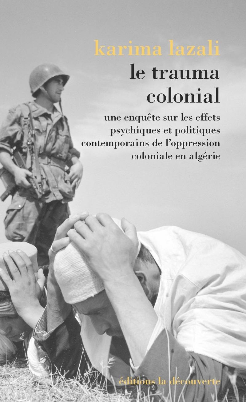 Le trauma colonial - Karima LAZALI