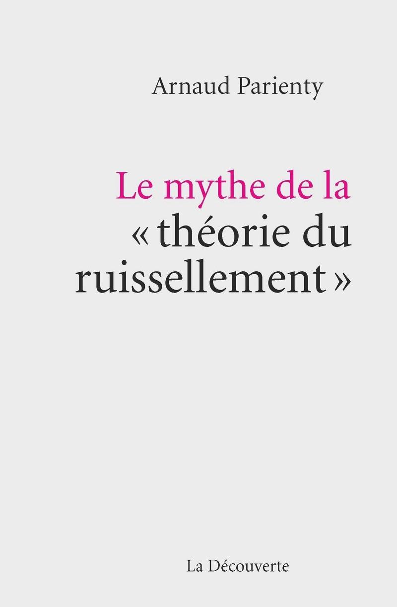 Le mythe de la « théorie du ruissellement » - Arnaud PARIENTY
