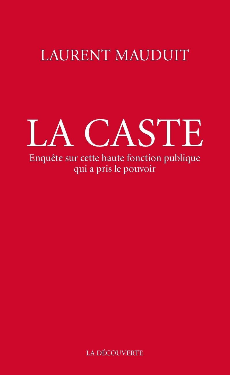 La caste - Laurent MAUDUIT