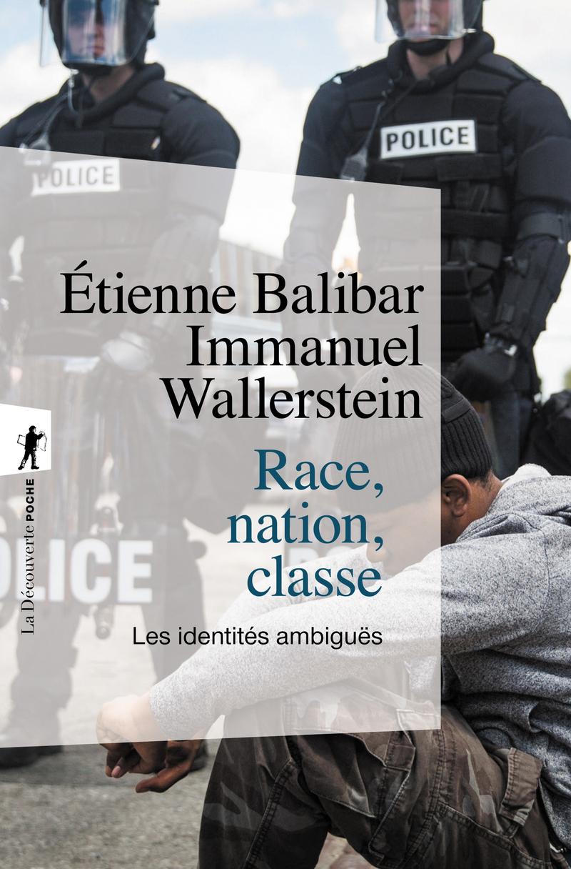 Race, nation, classe - Étienne BALIBAR, Immanuel WALLERSTEIN