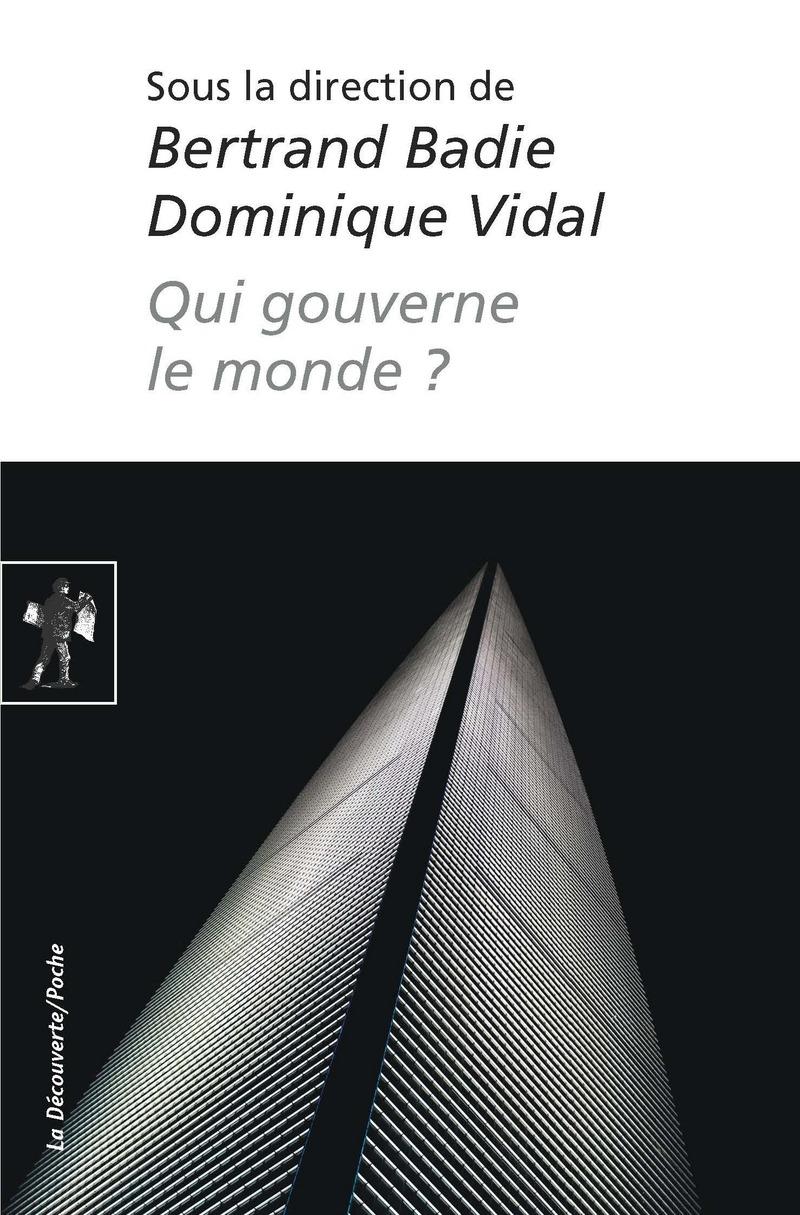 Qui gouverne le monde ? - Bertrand BADIE, Dominique VIDAL