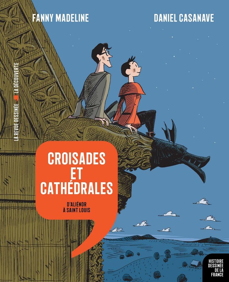 Croisades et cathédrales - Fanny MADELINE