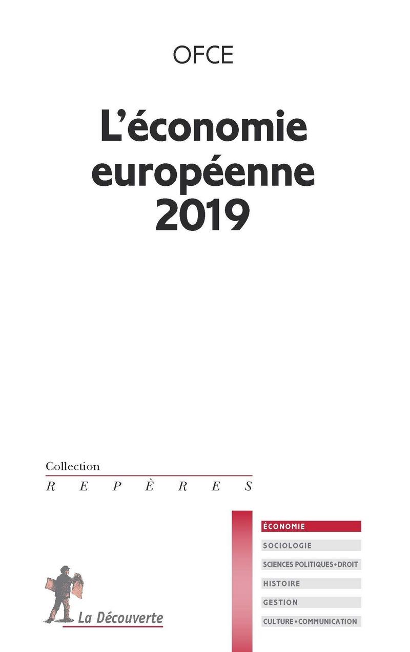L'économie européenne 2019 -  OFCE (OBSERVATOIRE FRANÇAIS DES CONJONCTURES ÉCONOMIQUES)