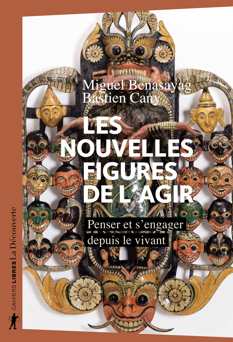 Les nouvelles figures de l'agir - Miguel BENASAYAG, Bastien CANY