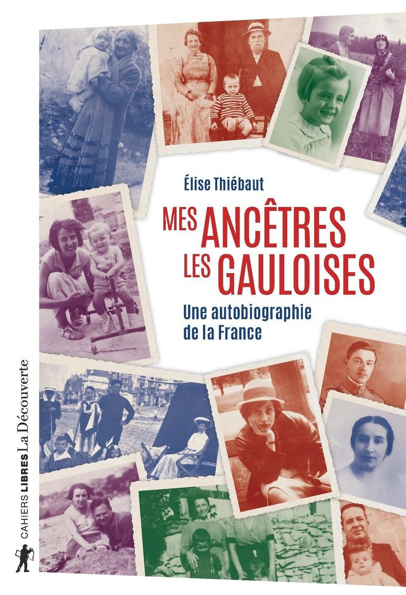 Mes ancêtres les Gauloises - Élise THIÉBAUT