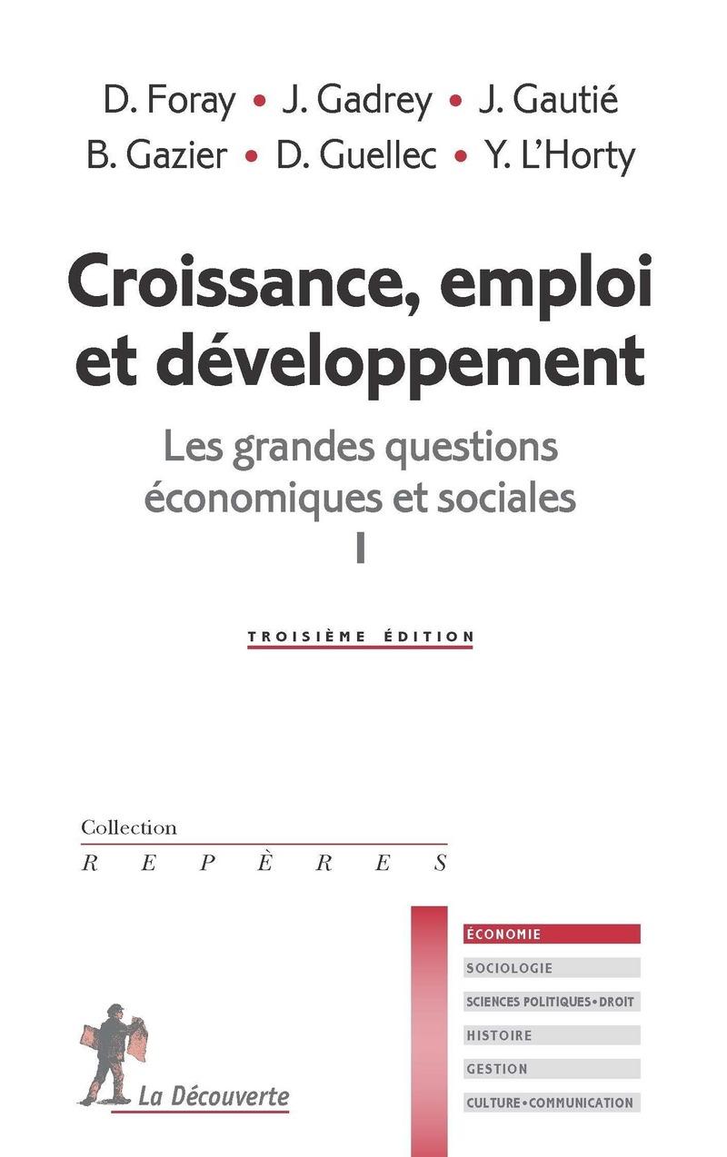 Croissance, emploi et développement - Dominique FORAY, Jean GADREY, Jérôme GAUTIÉ, Bernard GAZIER, Dominique GUELLEC, Yannick L'HORTY