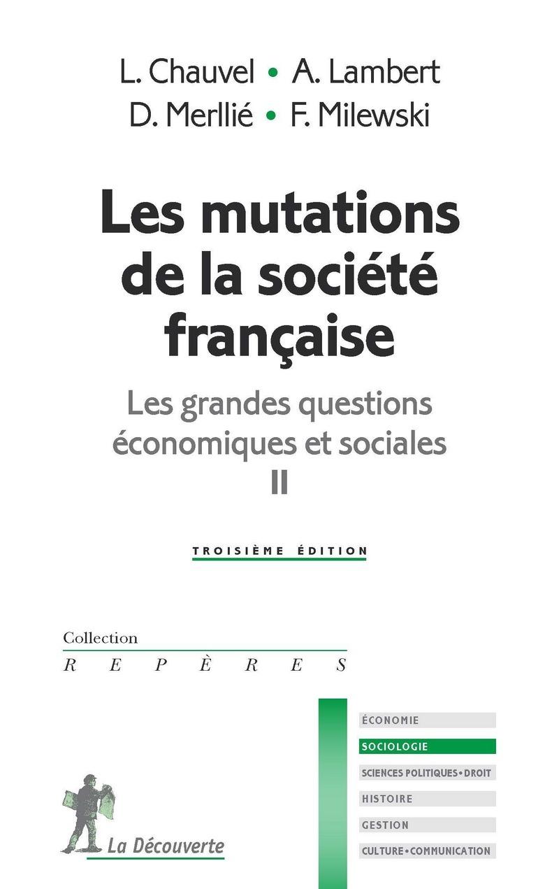 Les mutations de la société française - Louis CHAUVEL, Anne LAMBERT, Dominique MERLLIÉ, Françoise MILEWSKI