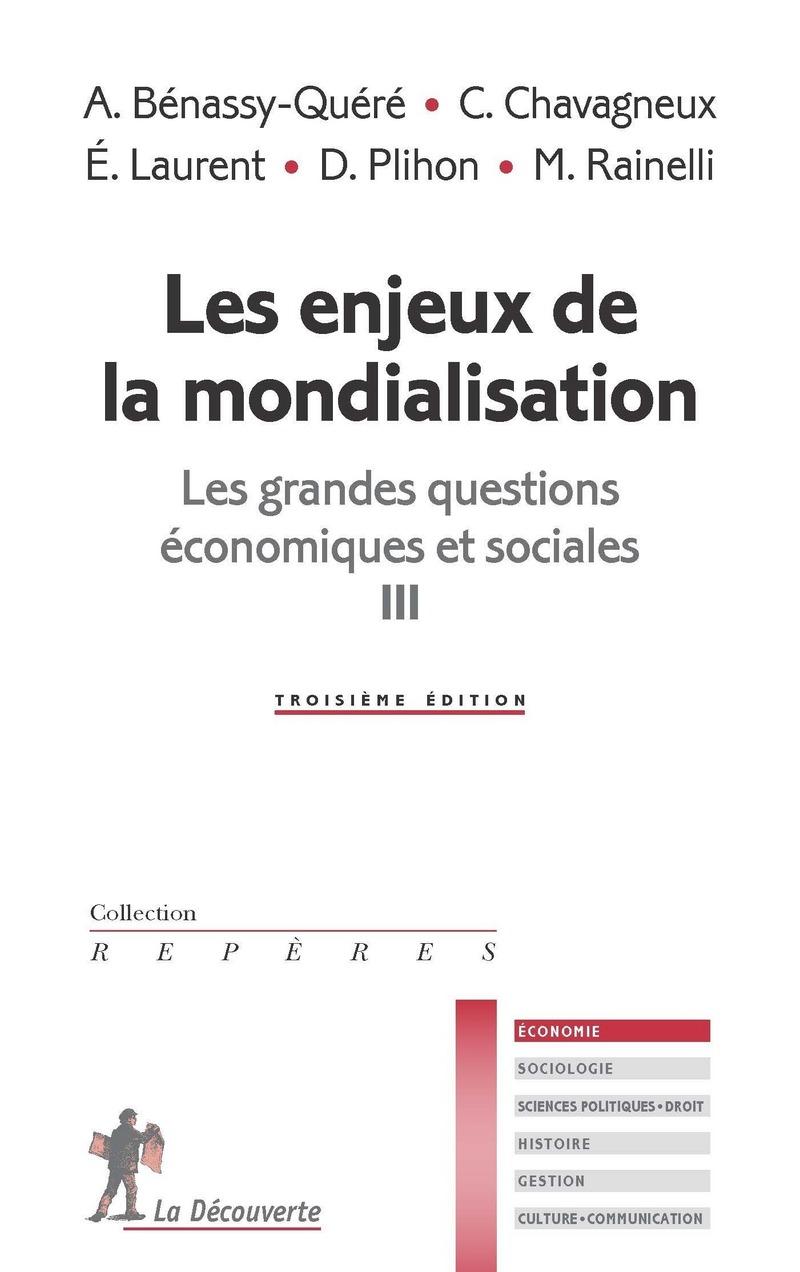 Les enjeux de la mondialisation - Agnès BENASSY-QUÉRÉ, Christian CHAVAGNEUX, Éloi LAURENT, Dominique PLIHON, Michel RAINELLI