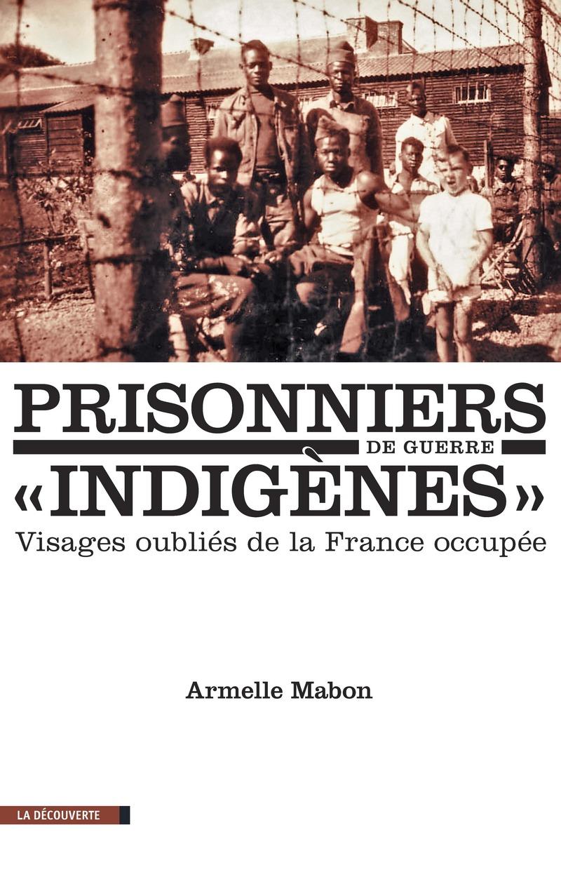 """Prisonniers de guerre """"indigènes"""" - Armelle MABON"""