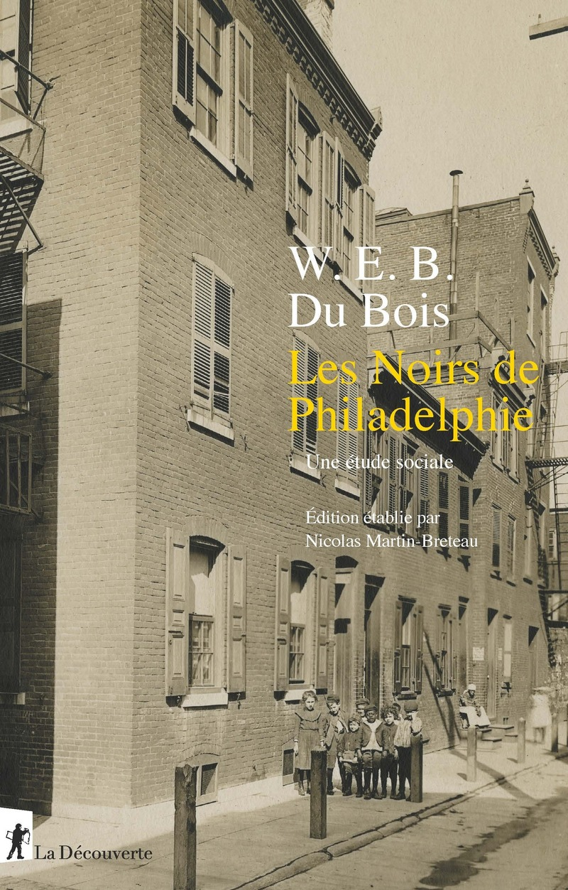 Les Noirs de Philadelphie - William E. B. DU BOIS